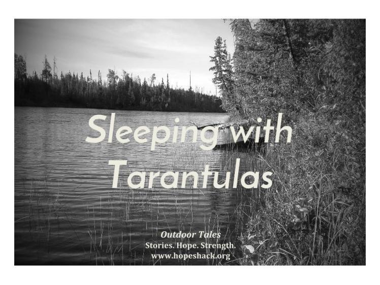 Sleeping with Tarantulas